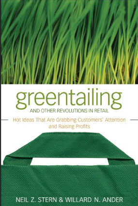 Greentailing and Other Revolutions in Retail by McMillanDoolittle Senior Partners Neil Stern and Will Ander