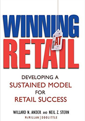 Winning at Retail by McMillanDoolittle Senior Partners Neil Stern and Will Ander
